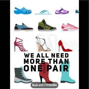 Heels, boots, sandals, flats, flip flops!